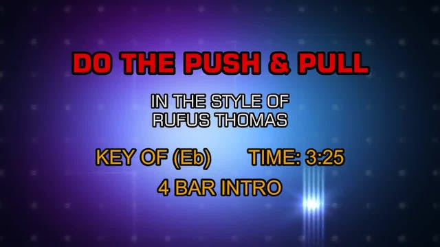 Rufus Thomas - (Do The) Push And Pull