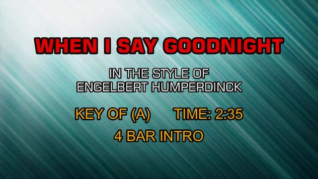 Engelbert Humperdinck - When I Say Go...