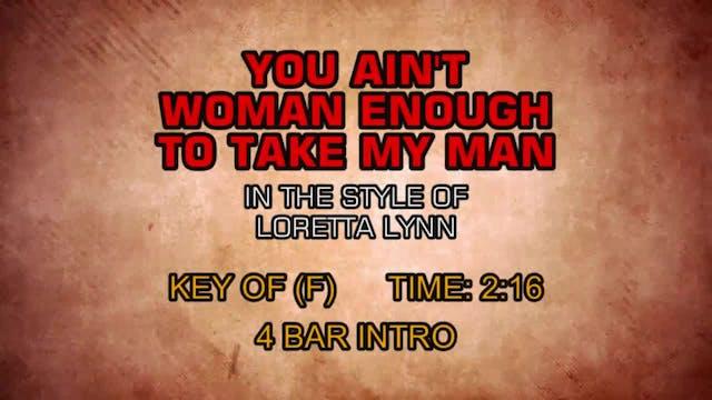 Loretta Lynn - You Ain't Woman Enough...