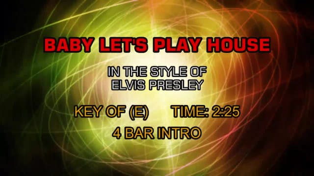 Elvis Presley - Baby Let's Play House