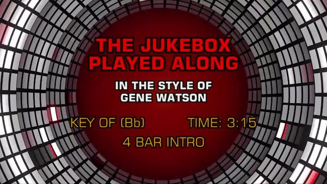 Gene Watson - Jukebox Played Along, The
