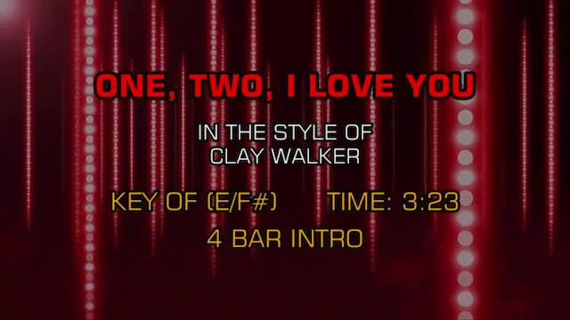 Clay Walker - One, Two, I Love You