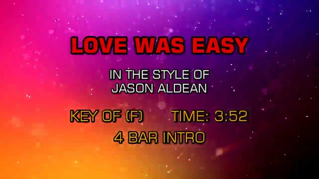 Jason Aldean - Love Was Easy