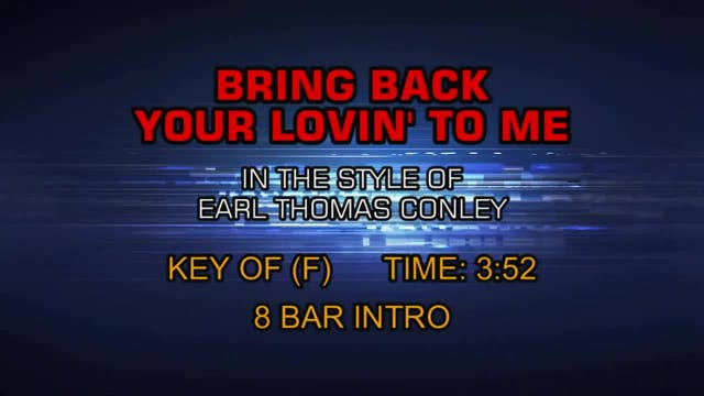 Earl Thomas Conley - Bring Back Your ...