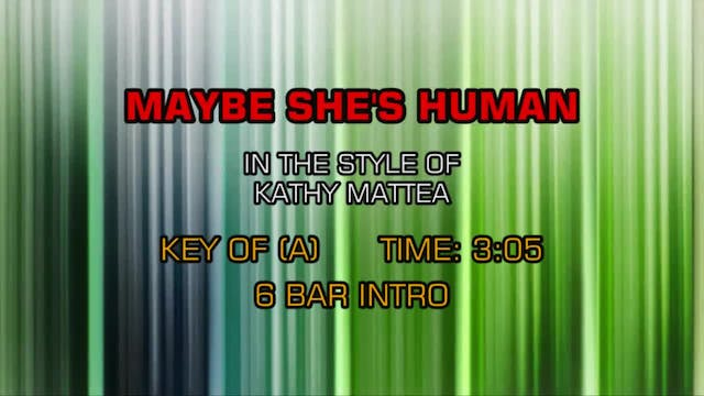 Kathy Mattea - Maybe She's Human