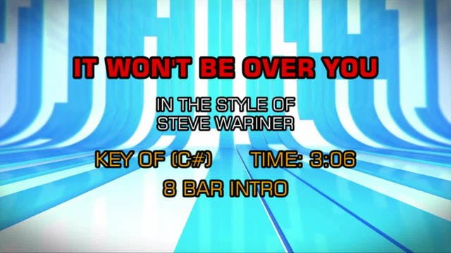Steve Wariner - It Won't Be Over You