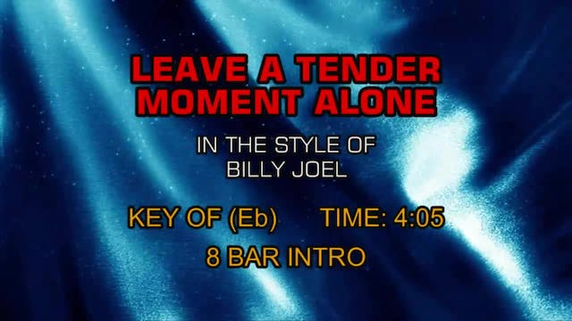 Billy Joel - Leave A Tender Moment Alone