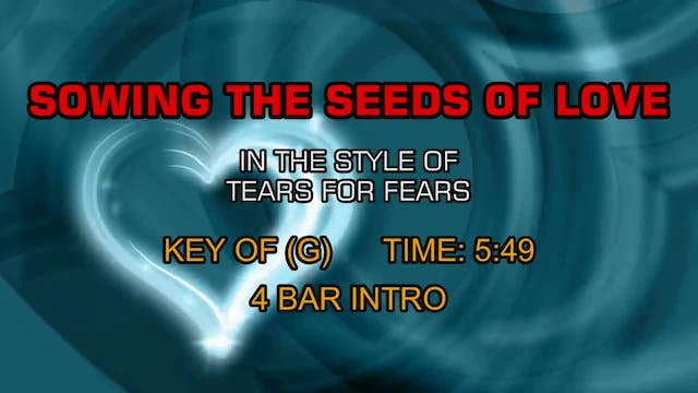 Tears For Fears - Sowing The Seeds Of...