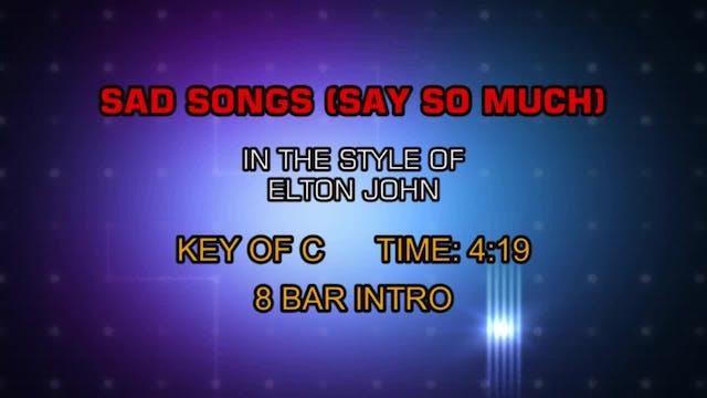 Elton John - Sad Songs (Say So Much)