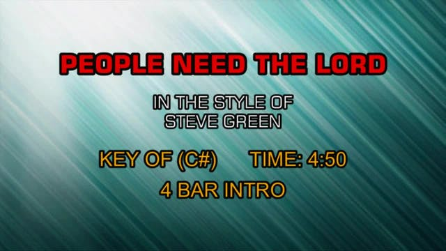 Steve Green - People Need The Lord