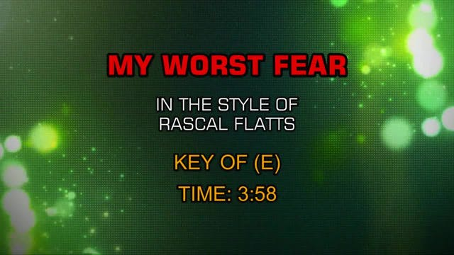 Rascal Flatts - My Worst Fear