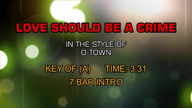 O-Town - Love Should Be A Crime