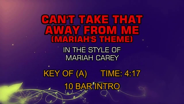 Mariah Carey - Can't Take That Away From Me (Mariah's Theme)