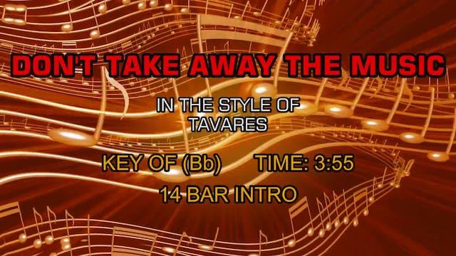 Tavares - Don't Take Away The Music