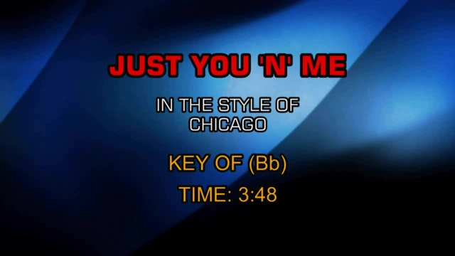 Chicago - Just You N Me