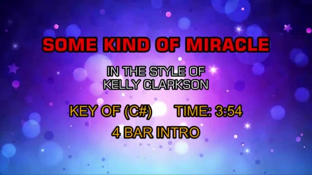 Kelly Clarkson - Some Kind Of Miracle