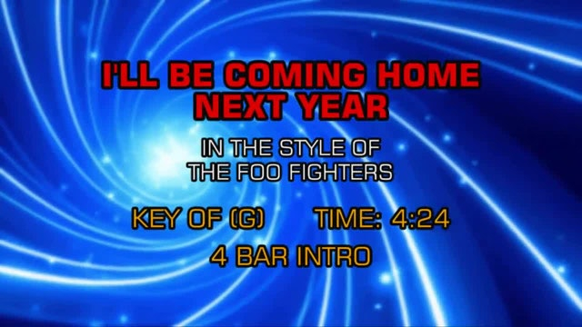 Foo Fighters - I'll Be Coming Home Next Year