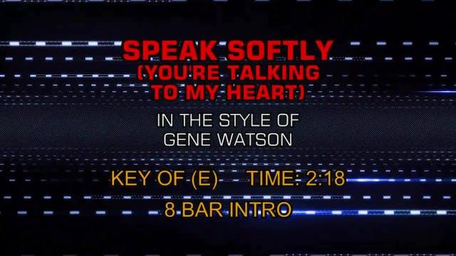 Gene Watson - Speak Softly (You're Ta...