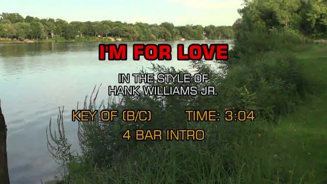 Hank Williams Jr.- I'm For Love
