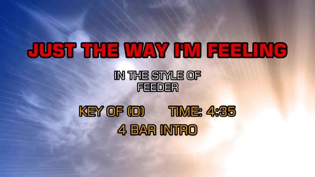 Feeder - Just The Way I'm Feeling