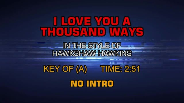 Hawkshaw Hawkins - I Love You A Thous...