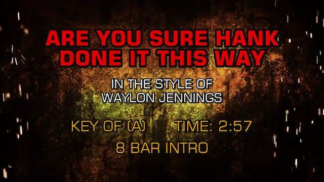Waylon Jennings - Are You Sure Hank D...