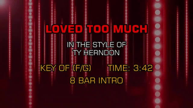 Ty Herndon - Loved Too Much