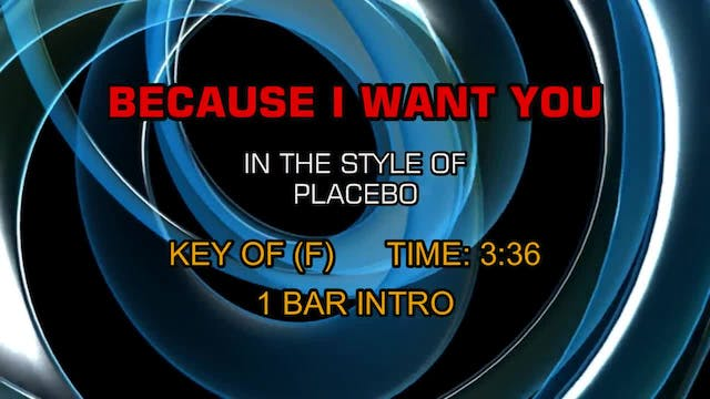 Placebo - Because I Want You