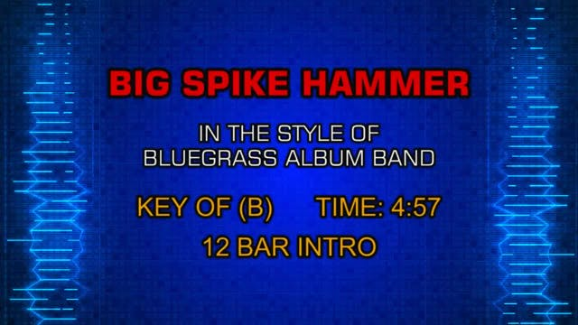 The Bluegrass Album Band - Big Spike ...