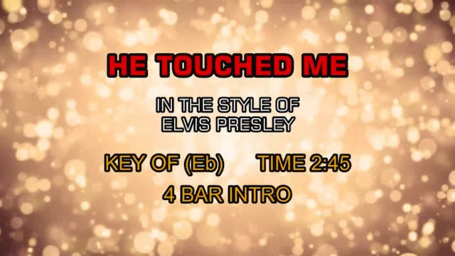 Elvis Presley - He Touched Me