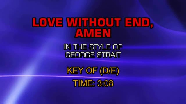 George Strait - Love Without End, Amen