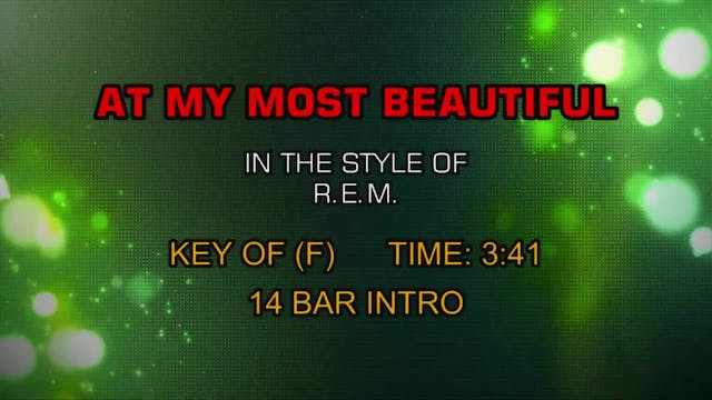 R.E.M. - At My Most Beautiful