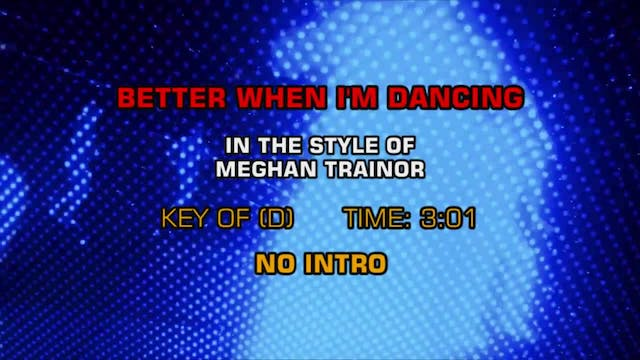Meghan Trainor - Better When I'm Dancing
