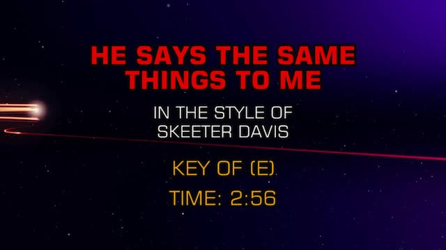 Skeeter Davis - He Says The Same Thin...