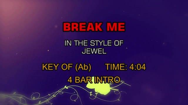 Jewel - Break Me