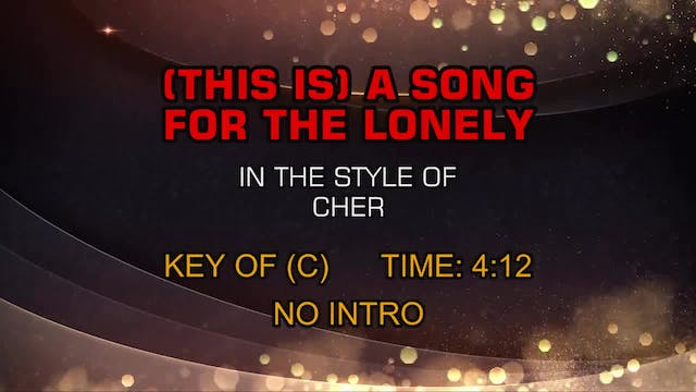 Cher - (This Is) A Song For The Lonely