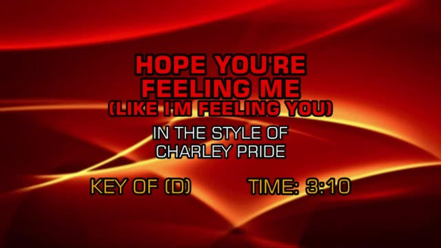 Charley Pride - Hope You're Feeling M...