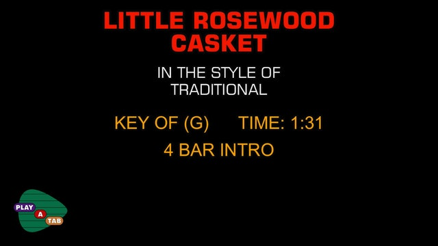 Traditional Gospel - Little Rosewood Casket - Play A Tab