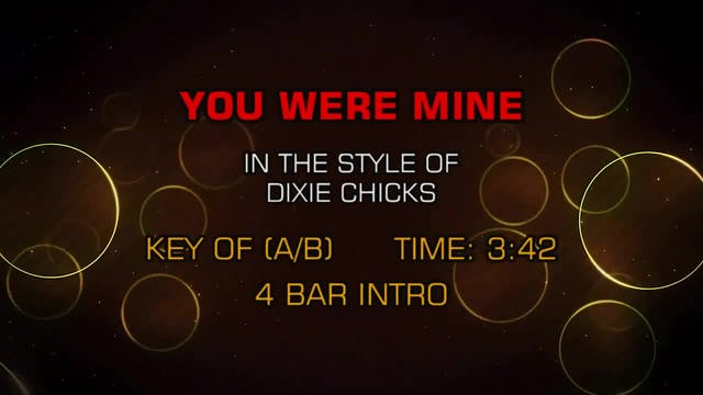 Dixie Chicks - You Were Mine
