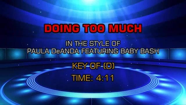 Paula DeAnda ftg. Baby Bash - Doing Too Much
