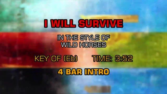 Wild Horses - I Will Survive