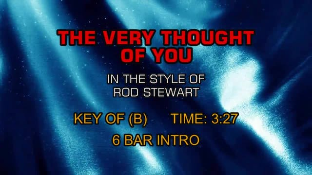 Rod Stewart - Very Thought Of You, The