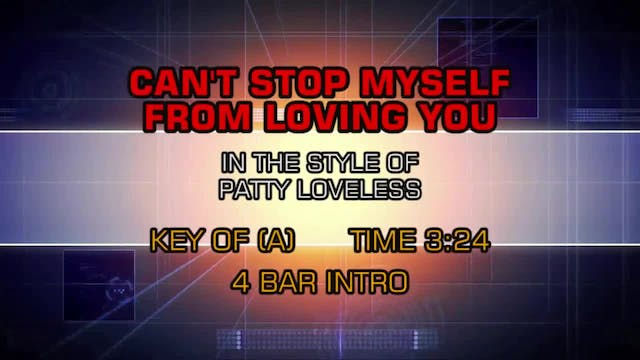 Patty Loveless - Can't Stop Myself Fr...