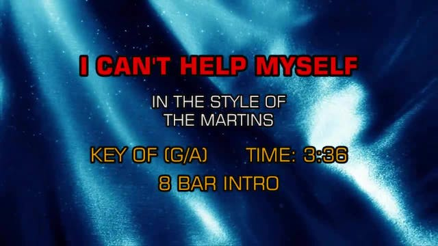 Martins, The - I Can't Help Myself