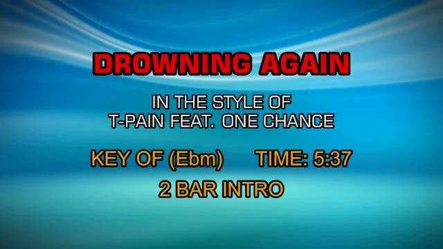 T-Pain Feat. One Chance - Drowning Again