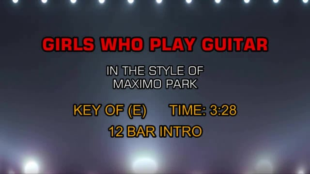 Maximo Park - Girls Who Play Guitar