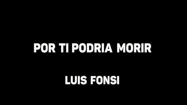 Luis Fonsi - Por Ti Podria Morir