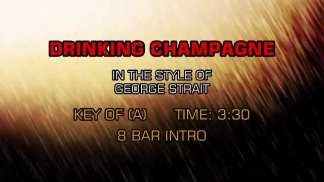 George Strait - Drinking Champagne