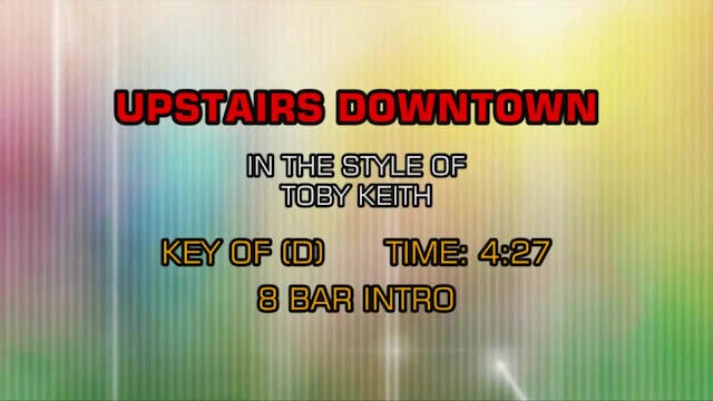 Toby Keith - Upstairs Downtown