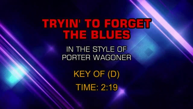 Porter Wagoner - Tryin' To Forget The Blues
